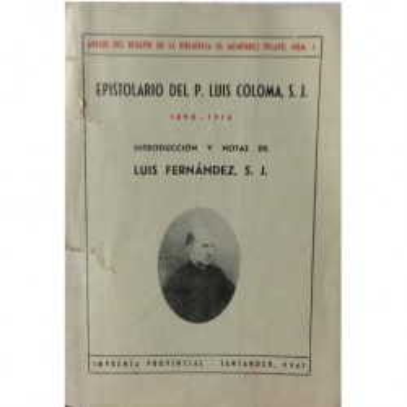 Epistolario del P. Luis de Coloma, S. J. 1890 - 1914