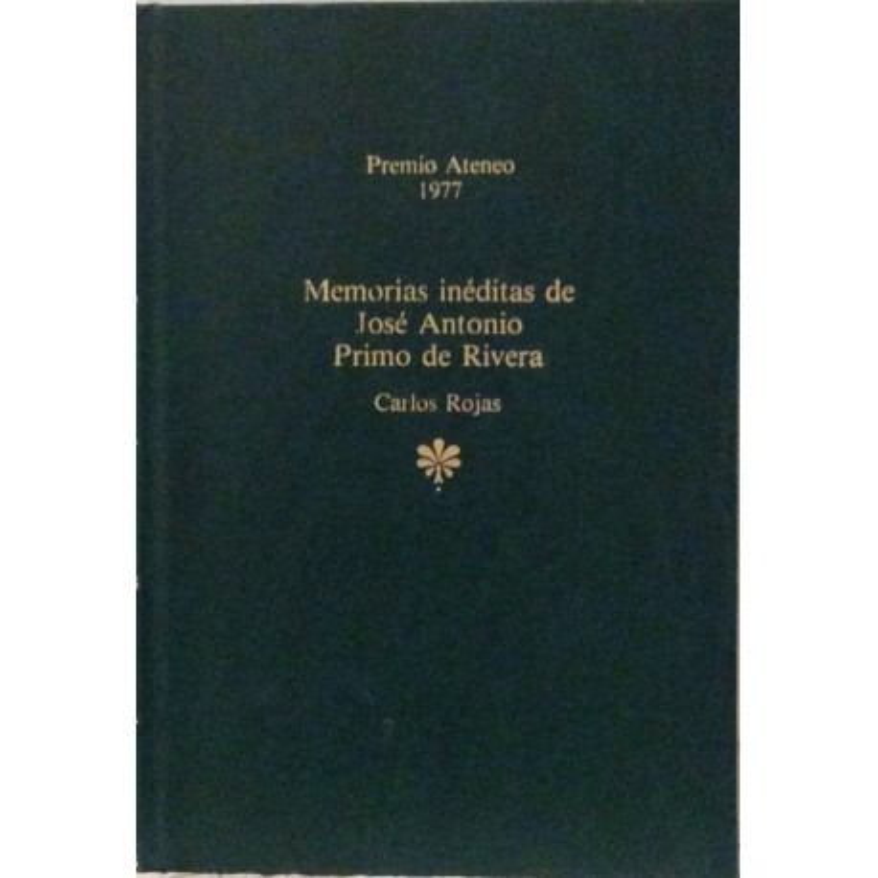 Memorias inéditas de José Antonio Primo Rivera