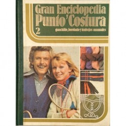 Gran enciclopedia : Punto y costura. Vol. 2