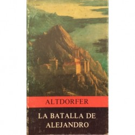 Altdorfer. La Batalla de Alejandro