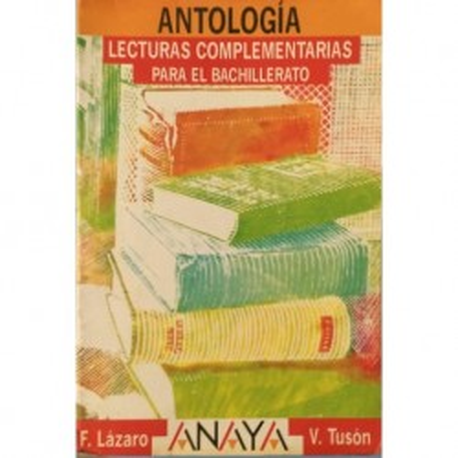 Antología. Lecturas complementarias para el Bachillerato