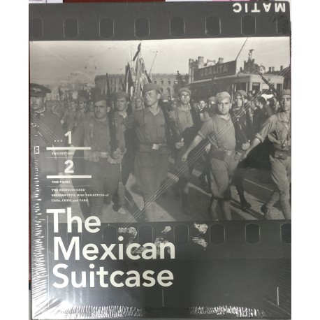 The Mexican Suitcase: The Legendary Spanish Civil War Negatives of Capa, Taro, and David Seymour