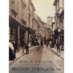 Britain Then And Now (The Francis Frith Collection)