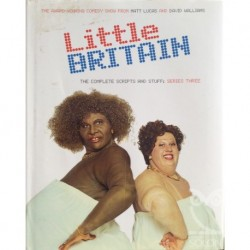 Little Britain: The Complete Scripts And Stuff: Series Three.
