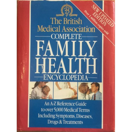 The British Medical Association: complete family health encyclopedia