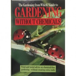 The gardening from which? Guide to gardening without chemicals