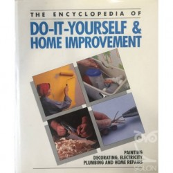 The Encyclopedia Of Do It Yourself And Home Improvement