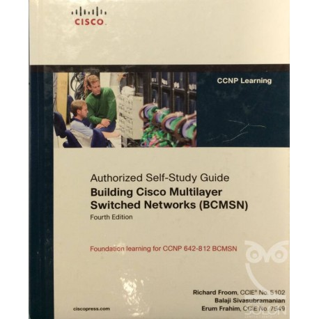 Autorized Self-Study Guide. Building Cisco multilayer switched networks (BCMSN)