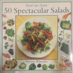 Step-by-Step. 50 Spectacular Salades