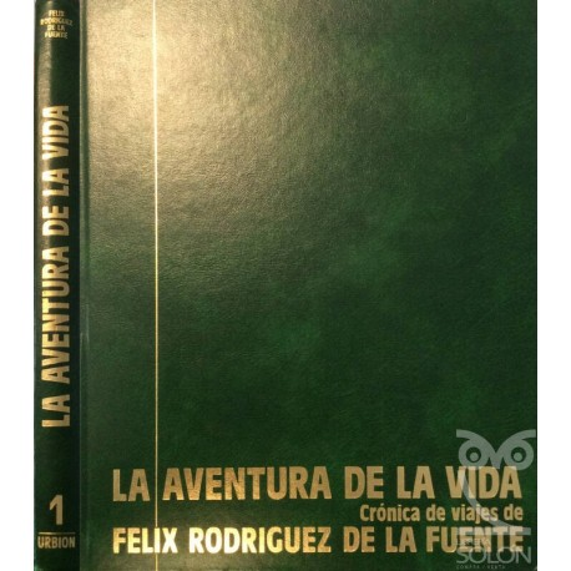 La Aventura de la Vida - Crónica de Viajes - Tomo I