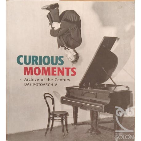 Curious Moments. Archive of the Century - DAS FOTOARCHIV