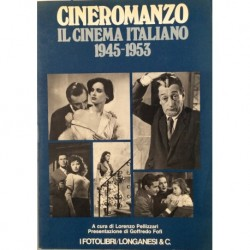 Cineromanzo. Il Cinema Italiano 1945-1953