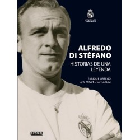 Alfredo Di Stéfano. Historias de una leyenda