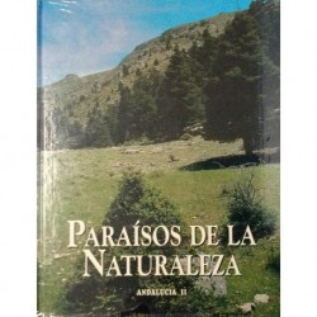 Paraísos de la Naturaleza. Andalucía II
