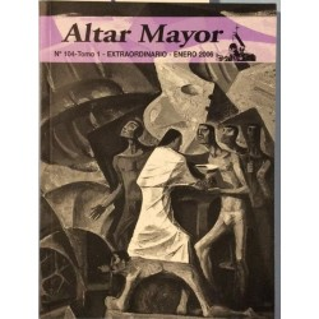 Altar Mayor nº 104 - Enero 2006 - Extraordinario Tomo I